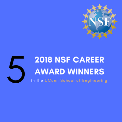 five uconn engineering professors named nsf career award winners in 2018